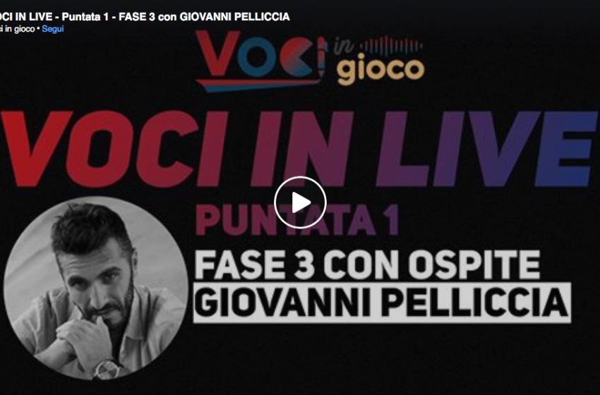 VOCI IN LIVE – Puntata 1 – FASE 3 con GIOVANNI PELLICCIA