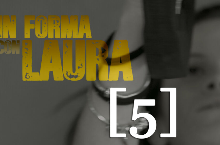 In Forma Con Laura – 5° Puntata: TOTALBODY
